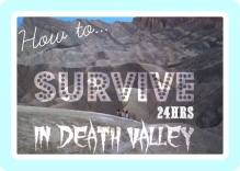How To Survive 24hrs In Death Valley